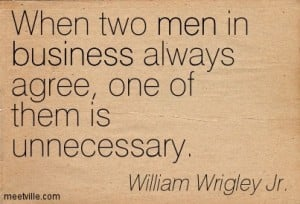 When two men in business always agree, one of them is